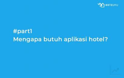 mengapa-hotel-anda-butuh-aplikasi-hotel-part1